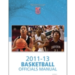 2011-2013 Basketball Officials Manual (August 2011)